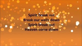 William McDowell - Spirit Break Out (Lyrics)
