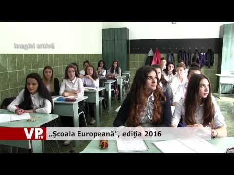 """""""Şcoala Europeană"""", ediţia 2016"""