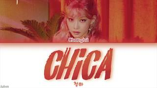 CHUNG HA (청하)   'Chica' LYRICS [HAN ROM ENG COLOR CODED] 가사