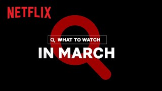 New on Netflix   March 2021