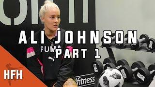 ALI JOHNSON: Part 1 | Personal life & football dedication