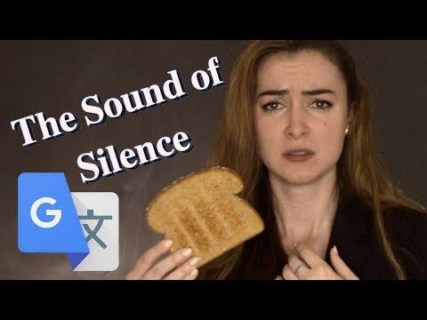 "Google Translate Sings: ""The Sound of Silence"" (Simon & Garfunkel)"