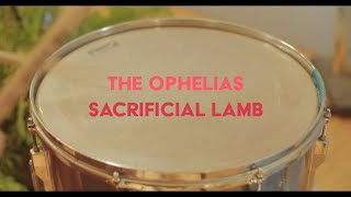 "The Ophelias – ""Sacrificial Lamb"""