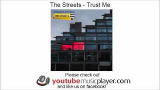 The Streets - Trust Me (Computers And Blues)