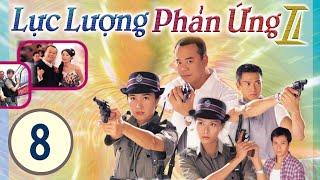 Lực Lượng Phản Ứng 2  08/32 (tiếng Việt) | Âu Dương Chấn Hoa, Quan Vịnh Hà, Đặng Lệ Danh |TVB 2000