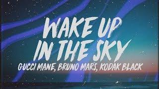 Gucci Mane, Bruno Mars & Kodak Black - Wake Up In The Sky (Lyrics)