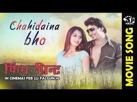 Chahidaina Bho | Nepali Movie Fingerprint Song