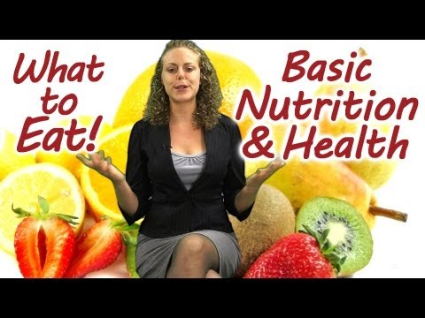 Video What to EAT! Basic Nutrition, Weight Loss, Healthy Diet, Best Foods Tips | Virtual Health Coach