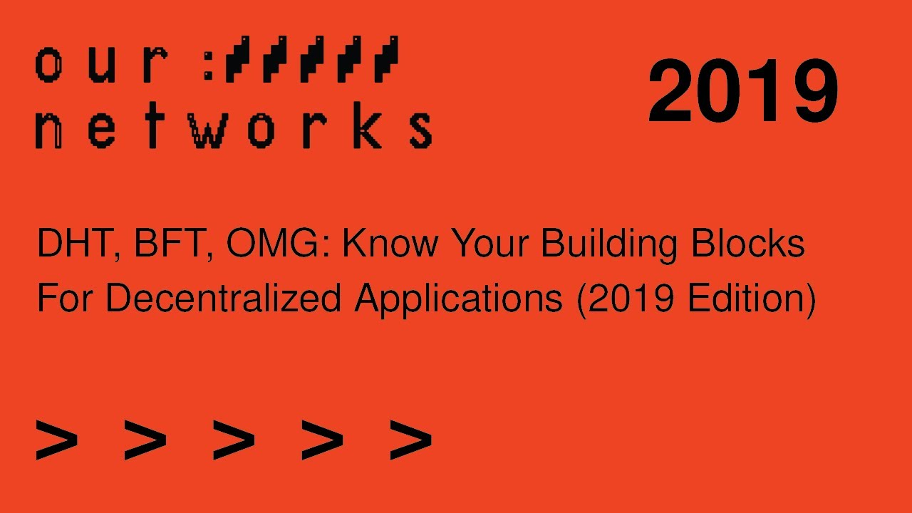 Video thumbnail for DHT, BFT, OMG: Know your building blocks for decentralized applications (2019 edition)