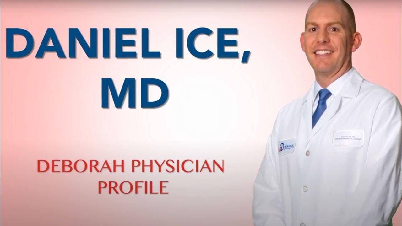 Meet Daniel Ice, MD