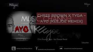 Chris Brown x Tyga - Ayo (Keejoe Remix) [FREE DOWNLOAD!]