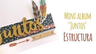 Mini Album Juntos - Estructura - TUTORIAL Scrapbook