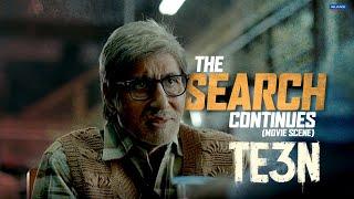 The Search Continues | Te3n | Movie Scene | Amitabh Bachchan | Ribhu Dasgupta