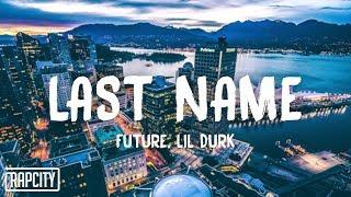 Future   Last Name (Lyrics) Ft. Lil Durk