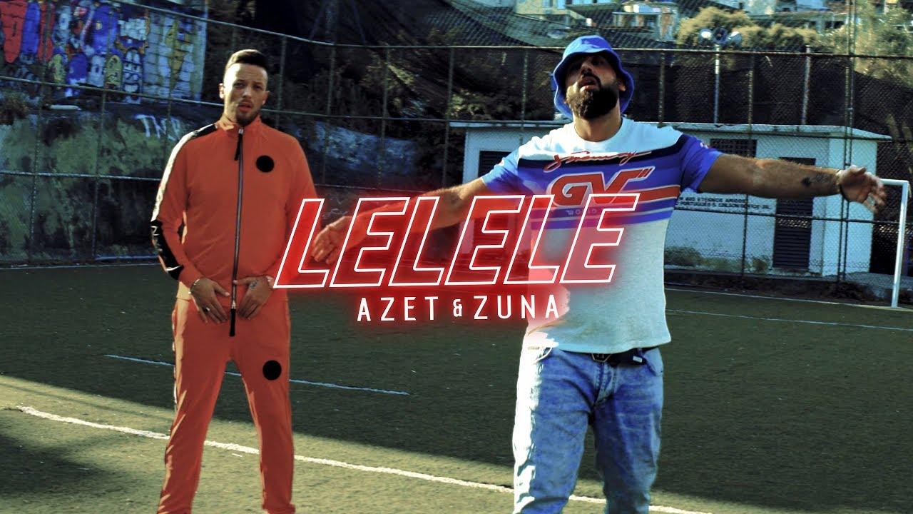 Azet & Zuna – Lelele