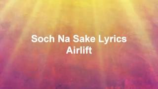 Hindi song Soch Na Sake Lyrics - Airlift