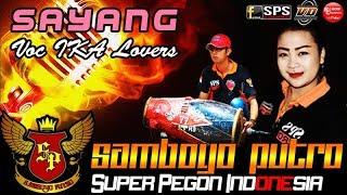 Lagu SAYANG Voc IKA Lovers SUPER PEGON INDONESIA   Samboyo Putro Live Mabung Baron 2018