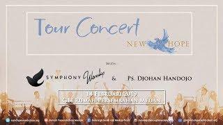 Tour Concert New Hope - Symphony Worship @Medan Pkl. 18.30 WIB, 14 Pebruari 2019