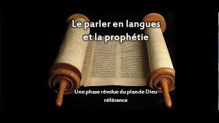 LE PARLER EN LANGUES ET LA PROPHÉTIE