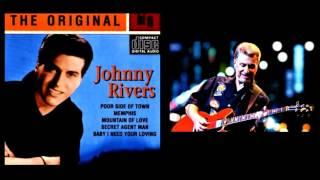 Baby, I Need your Lovin'  JOHNNY RIVERS