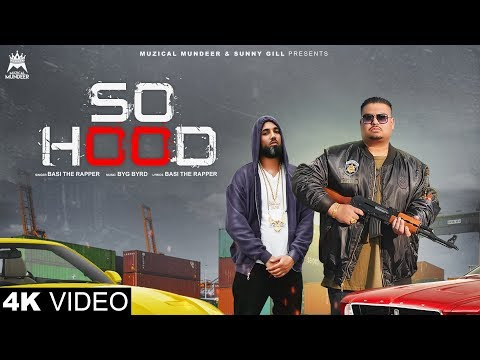 So Hood (Official Video) | Basi The Rapper Ft Byg Byrd | Rupan Bal | Latest Punjabi Rap 2019