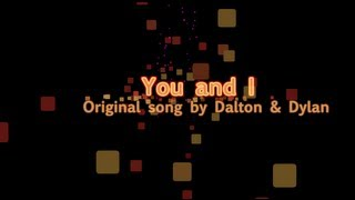 You and I - Original Song by Dalton & Dylan