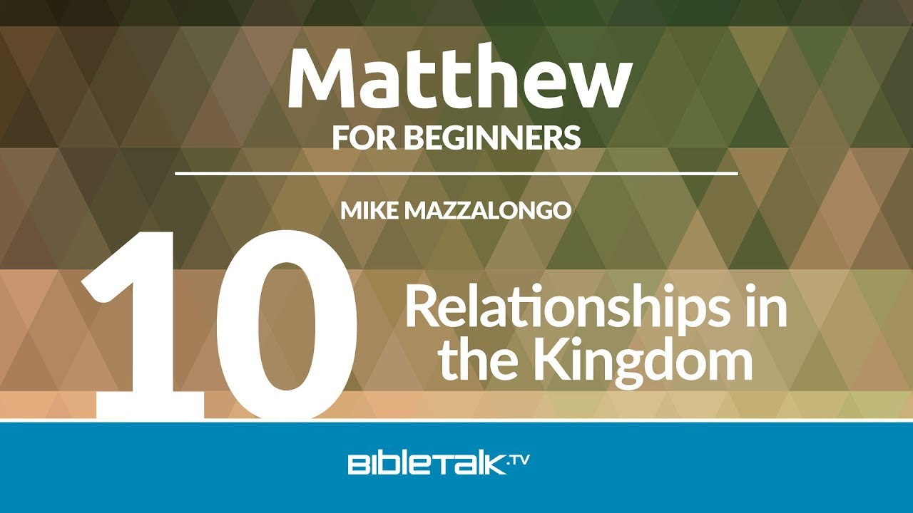 10. Relationships in the Kingdom