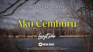 LANGIT SORE : AKU CEMBURU  Acoustic (OFFICIAL LYRIC VIDEO)
