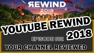 I DONT LIKE YouTube REWIND - #YourChannelReviewed - EP002 - Part 1