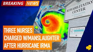 View the video 3 Nurses Charged w/ Manslaughter After Hurricane