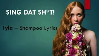 LYRICS   Iyla   Shampoo (EXACT WORDS!!)