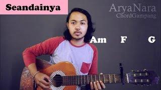 Chord Gampang (Seandainya - Vierra) By Arya Nara (Tutorial Gitar) Untuk Pemula