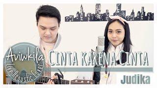 Judika   Cinta Karena Cinta | Acoustic Cover By Aviwkila