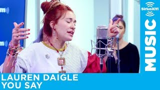 Lauren Daigle   You Say [Live @ SiriusXM]