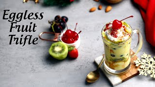 Eggless Fruit Trifle