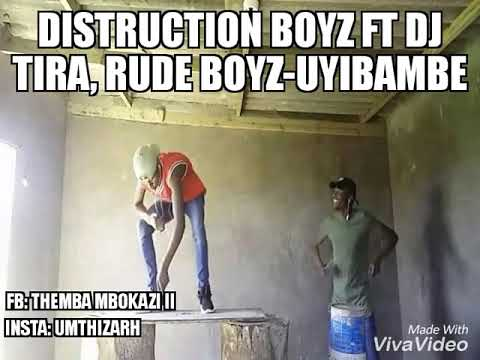 distruction boyz ft dj tira rude boyz uyibambe