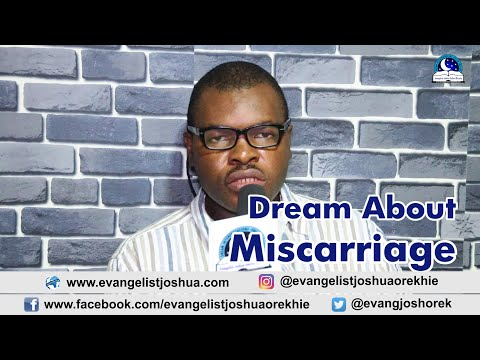 DREAM ABOUT MISCARRIAGE - Evangelist Joshua TV