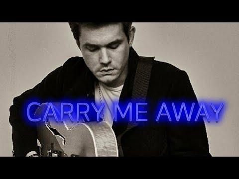 Carry me away, John Mayer(Lyrics)//Song Lyrics