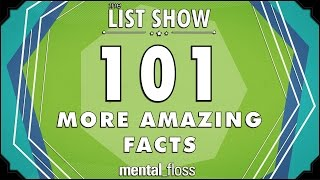 101 (More) Amazing Facts - mental_floss on YouTube - List Show (307)