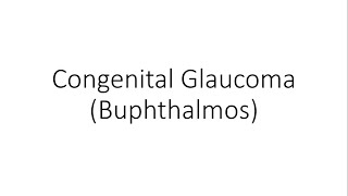 Congenital Glaucoma - Ophthalmology
