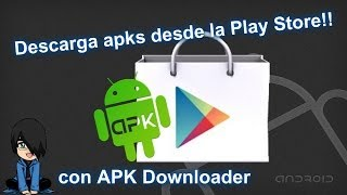 Gambar cover ¡Descarga APKS desde Google Play! con Apk Downloader