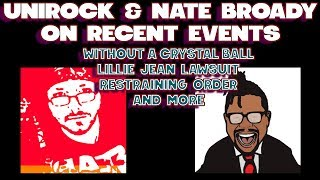 NATE BROADY & UNIROCK - Without A Crystal Ball Restraining Order, Lillee Jean Lawsuit, & MORE