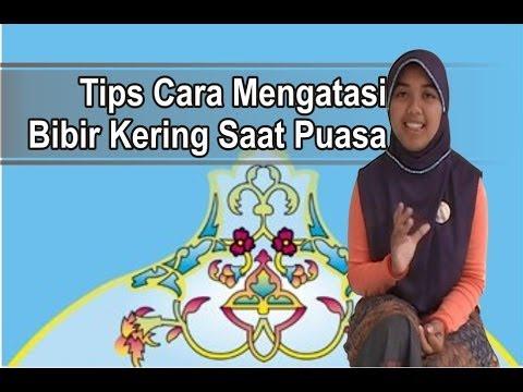 "Video ""Tips Puasa Ramadhan"" - Cara Ampuh Agar Bibir Tidak Kering Saat Menjalankan Ibadah Puasa"