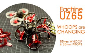 65mm whoops are changing : Eachine UZ65 micro FPV drone with 35mm props - BNF TESTING