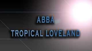 ABBA-Tropical Loveland [HD AUDIO]
