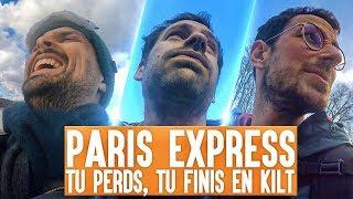 Paris Express : Tu Perds, Tu Finis en Kilt