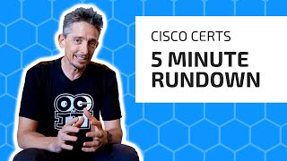 New 2019 Cisco Certifications Explained in 5 Minutes