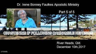 (Part 5 of 5) Chastening if following damnable heresies