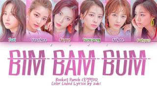 BIM BAM BUM (빔밤붐) - Rocket Punch (로켓펀치) [HAN/ROM/ENG COLOR CODED LYRICS]