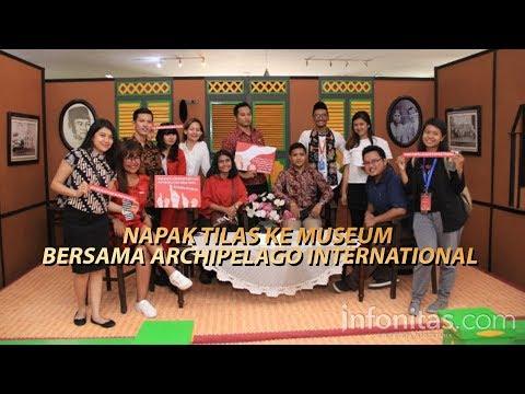 Napak Tilas Ke Museum Bersama Archipelago International